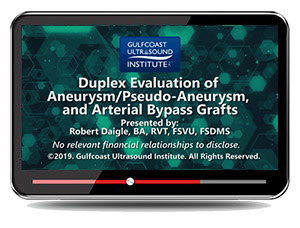 Duplex Evaluation of Aneurysm/Pseudo-aneurysm and Arterial Bypass Grafts