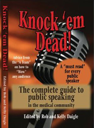Knock em Dead! The Complete Guide to Public Speaking in the Medical Community - Softcover Book