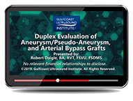CME - Duplex Evaluation of Aneurysm/Pseudo-aneurysm and Arterial Bypass Grafts