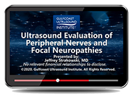 CME - Ultrasound Evaluation of Peripheral Nerves and Focal Neuropathies